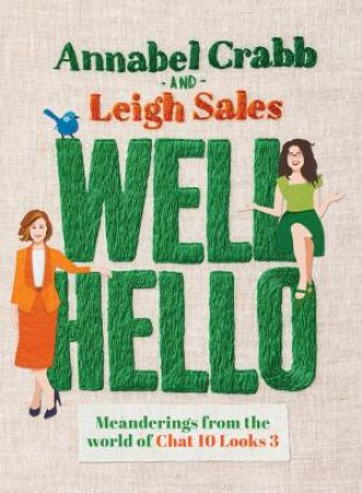 Well Hello by Leigh Sales and Annabel Crabb