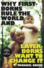Why FirstBorns Rule The World And LaterBorns Want To Change It