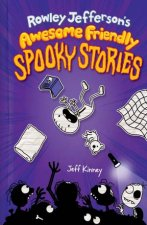 Rowley Jeffersons Awesome Friendly Spooky Stories