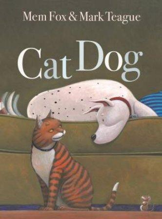 Cat Dog by Mem Fox & Mark Teague
