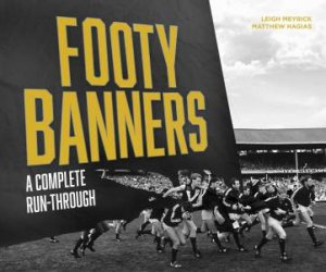 Footy Banners by Leigh Meyrick & Matthew Hagias