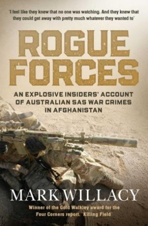 Rogue Forces by Mark Willacy