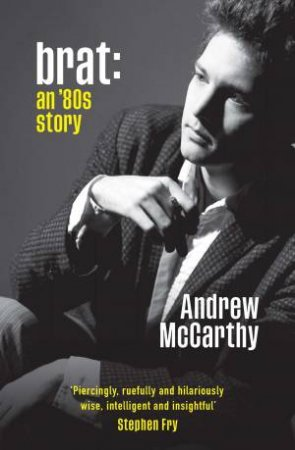 BRAT: An '80s Story by Andrew Mccarthy