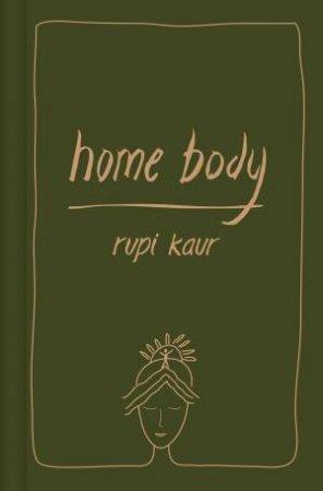 Home Body by Rupi Kaur