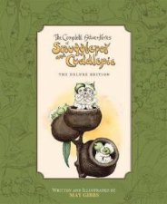 The Complete Adventures of Snugglepot And Cuddlepie The Deluxe Edition May Gibbs