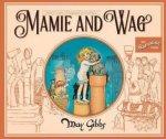 Mamie And Wag