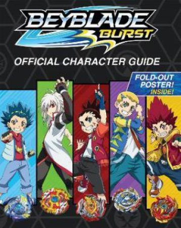 Beyblade Burst: Official Character Guide by Various