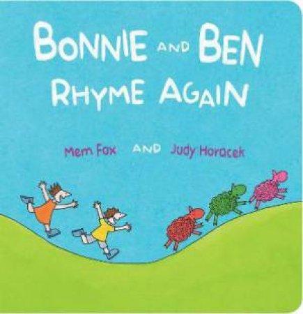 Bonnie And Ben Rhyme Again by Mem Fox & Judy Horacek