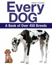 Every Dog A Book Of 450 Breeds