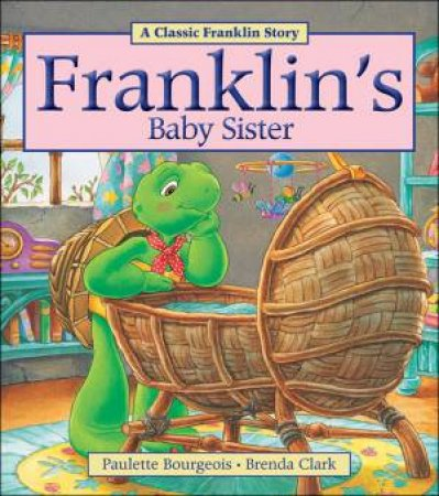 Franklin's Baby Sister by BOURGEOIS PAULETTE