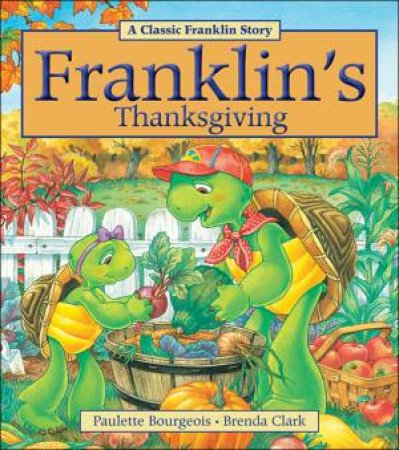 Franklin's Thanksgiving by BOURGEOIS PAULETTE