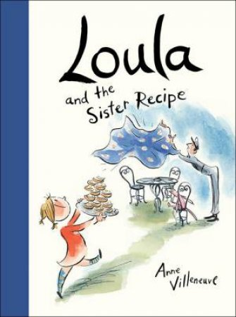 Loula and the Sister Recipe by VILLENEUVE ANNE