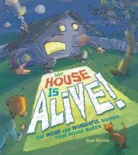 My House Is Alive The Weird and Wonderful Sounds Your House Makes
