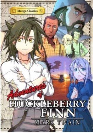 Manga Classics: The Adventures Of Huckleberry Finn