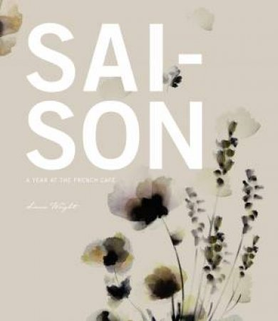 Saison: A Year at The French Cafe