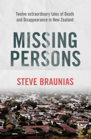 Missing Persons by Steve Braunias