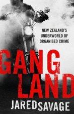 Gangland New Zealands Underworld Of Organised Crime