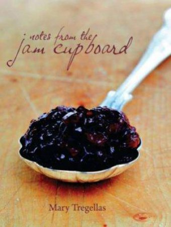 Notes From the Jam Cupboard by Mary Tregellas