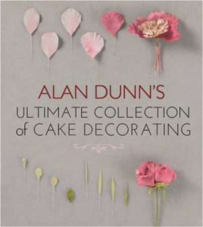 Ultimate Collection of Cake Decorating