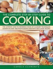 The Complete Step-by-step Guide to Cooking by Carole Clements