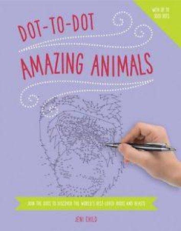 Dot-To-Dot: Amazing Animals