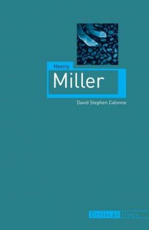 Henry Miller by David Stephen Calonne