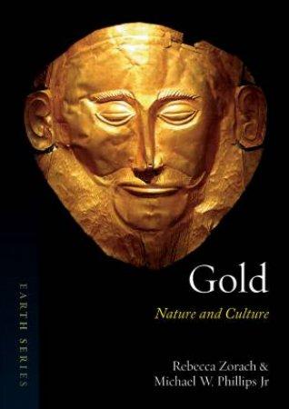 Gold by Rebecca Zorach & Michael W. Phillips