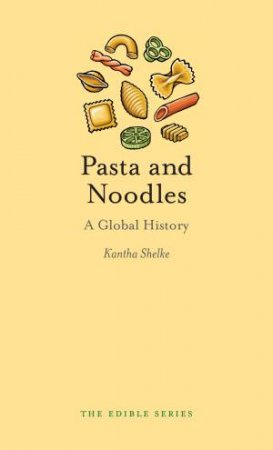 Pasta And Noodles: A Global History