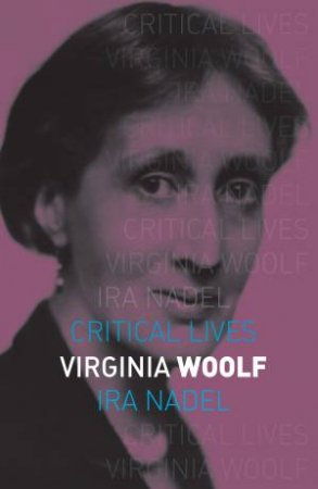Virginia Woolf by Ira Nadel
