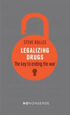 Legalizing Drugs by Steve Rolles