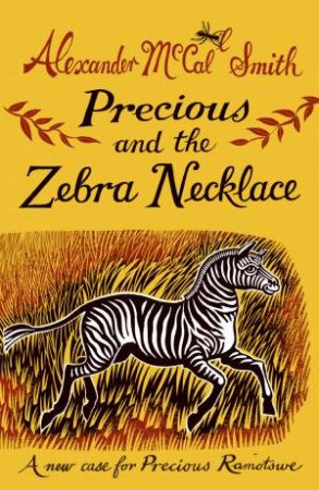 Precious Ramotswe 04: Precious and the Zebra Necklace