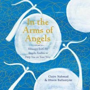 In the Arms of Angels by Claire & Ballantine, Owen Nahmad