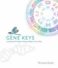 Gene Keys Unlocking the Higher Purpose