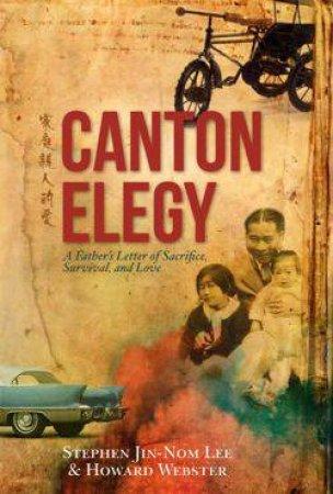 Canton Elegy by Stephen Jin-Nom Lee