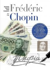 New Illustrated Lives of Great Composers: Frédéric Chopin by Ates Orga