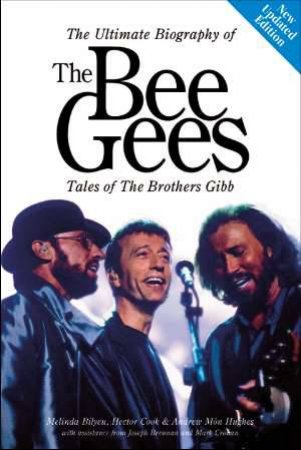 Ultimate Biography Of The Bee Gees