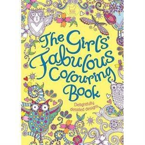 The Girls' Fabulous Colouring Book by Various