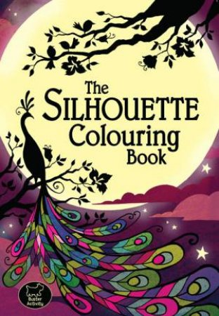 The Silhouette Colouring Book by Various