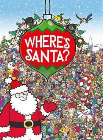 Where's Santa? by Chuck Whelon