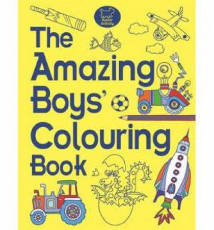 The Amazing Boys' Colouring Book by Various