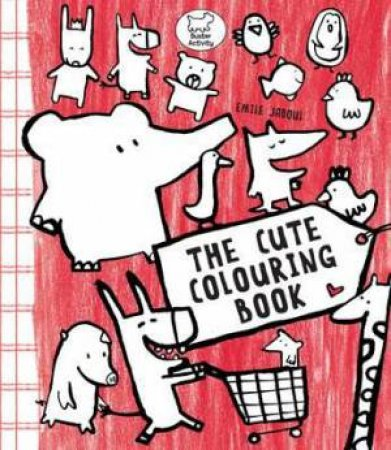 Cute Colouring Book by Emile Jadoul