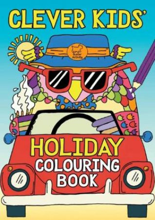 The Clever Kids' Holiday Colouring Book