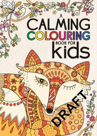A Calming Colouring Book for Kids by Various