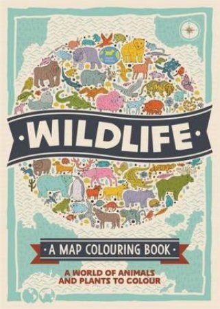 A Map Colouring Book: Wildlife  by Various