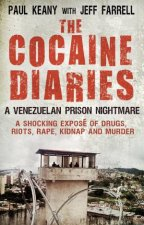 The Cocaine Diaries A Venezuelan Prison Nightmare
