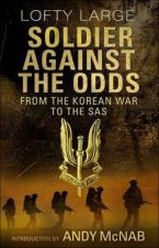 Soldier Against The Odds by Lofty Large