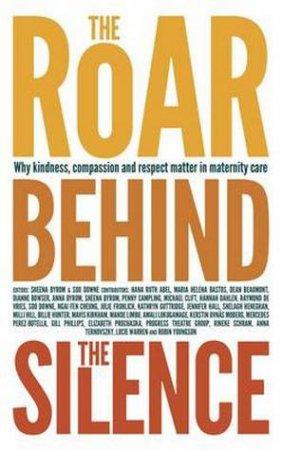 Roar Behind The Silence by Sheena Byrom