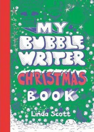 My Bubble Writer Christmas Book by Linda Scott