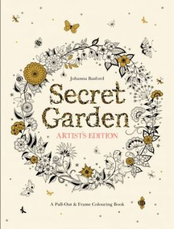 Secret Garden Artists Edition A Pull Out Frame Colouring Book