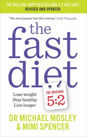 The Fast Diet: New Science, New Recipes (Revised Edition) by Michael Mosley & Mimi Spencer
